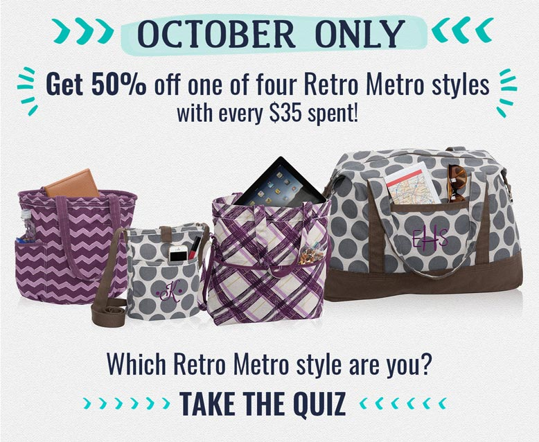 October only: Get 50% off one of four Retro Metro styles with every $35 spent! Which Retro Metro are you? Take the quiz