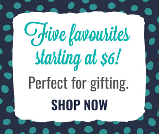 Five favourites starting at $6! Perfect for gifting. Shop Now