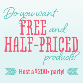 Do you want free and half-priced products? Host a $200+ party!