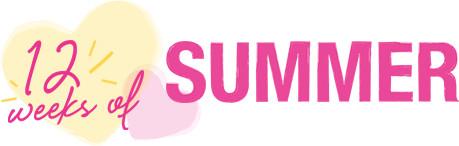 12 Weeks of Summer
