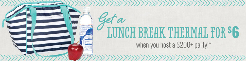 Get a Lunch Break Thermal for $6 when you host a $200 party!*
